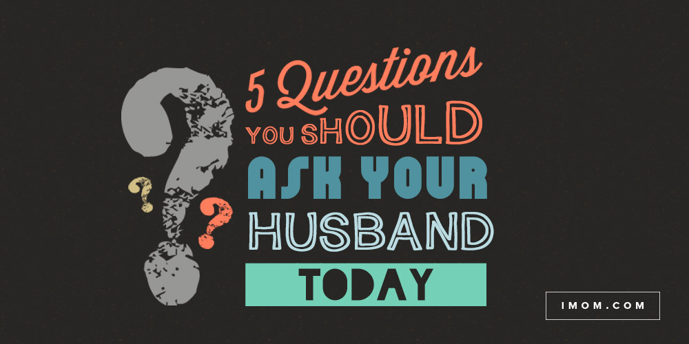 questions to get to know your husband better
