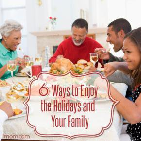 6 ways to enjoy the holidays and your family