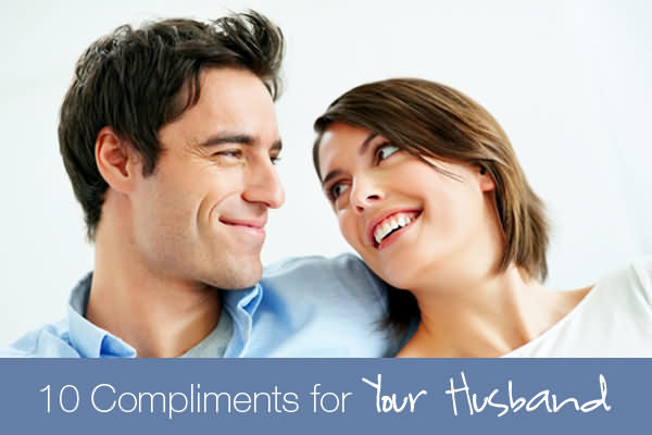 10 Compliments for Your Husband