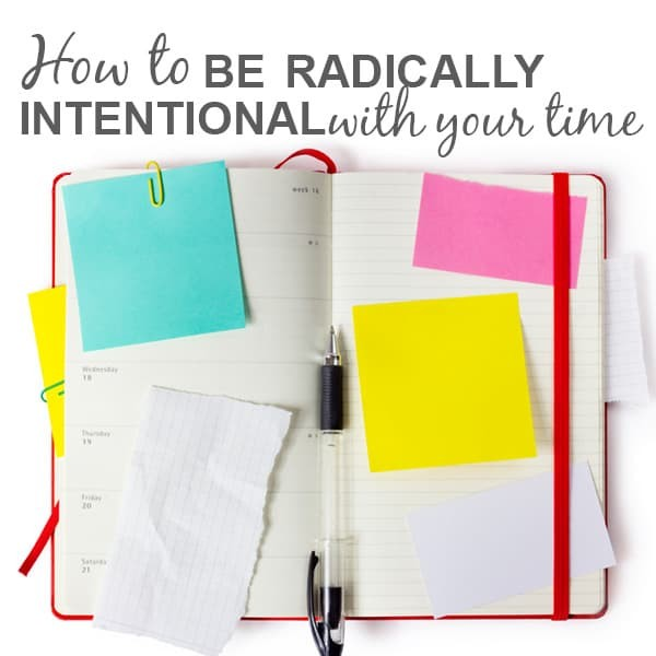 intentional with your time