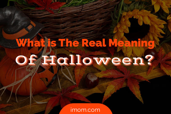 What Is The Real Meaning Of Halloween Imom