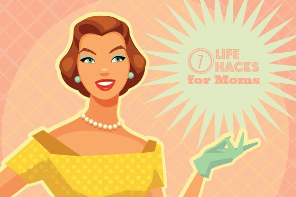7 Life Hacks for Moms