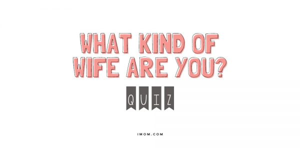 Marriage Advice: What Kind of Wife Are You? Quiz - iMOM