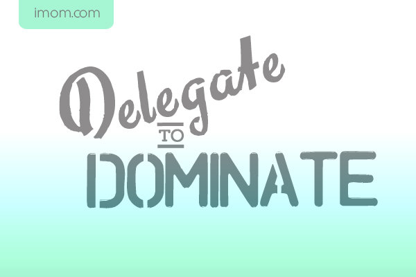 Delegate to Dominate