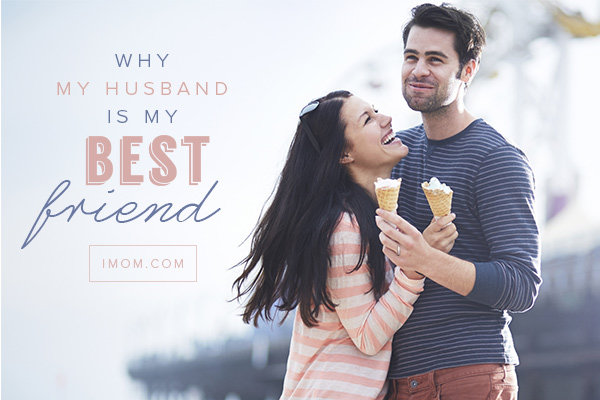 Why My Husband Is My Best Friend Imom