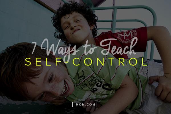 7 Ways To Teach Self Control Imom