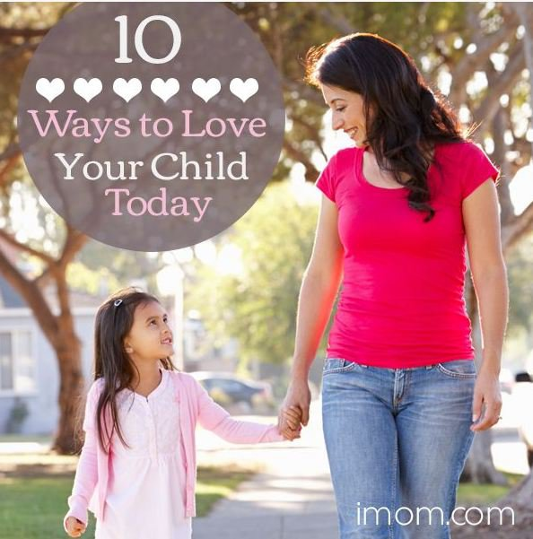 10 Ways to Love Your Child Today