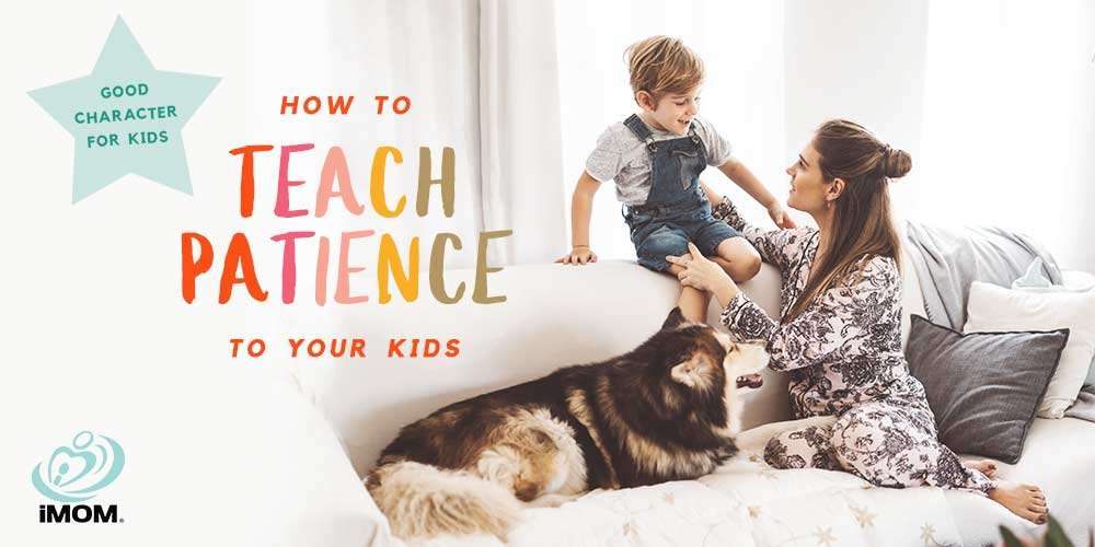 Good Character For Kids How To Teach Patience To Your