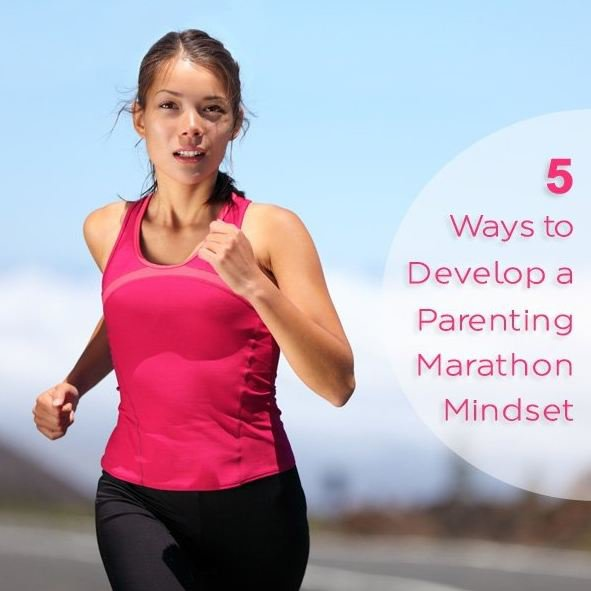5 Ways to Develop a Parenting Marathon Mindset