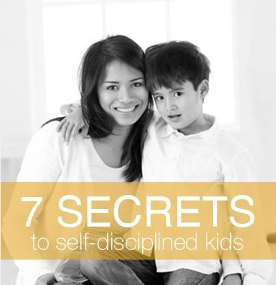7 Secrets to self-disciplined kids