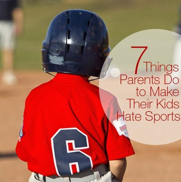 7 Things Parents Do to Make Their Kids Hate Sports