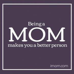 how being a mom makes you a better person