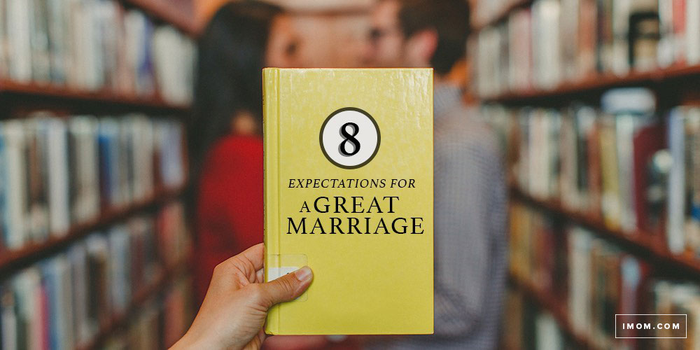 8 Expectations for a Great Marriage