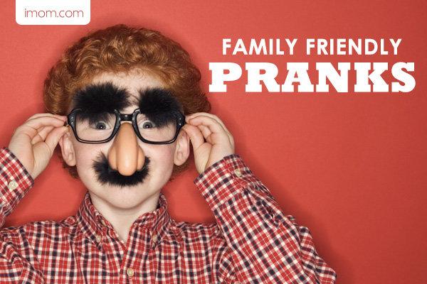 family friendly pranks