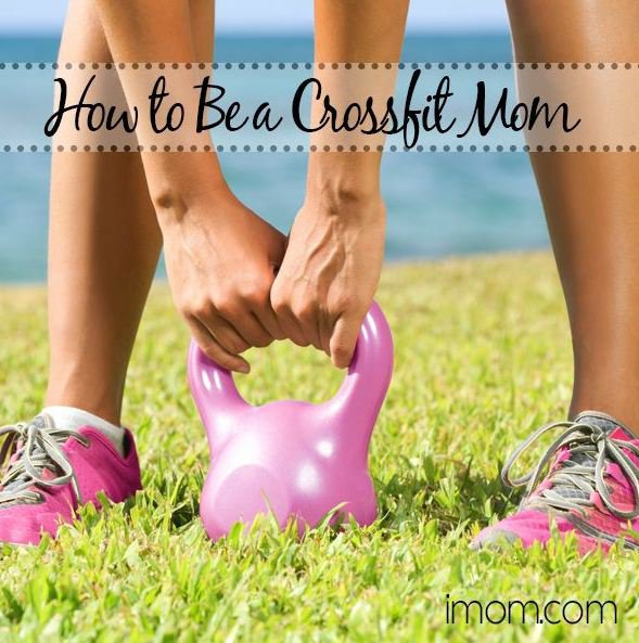 How to Be a CrossFit Mom