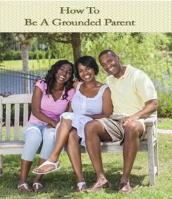 Be a Grounded Parent