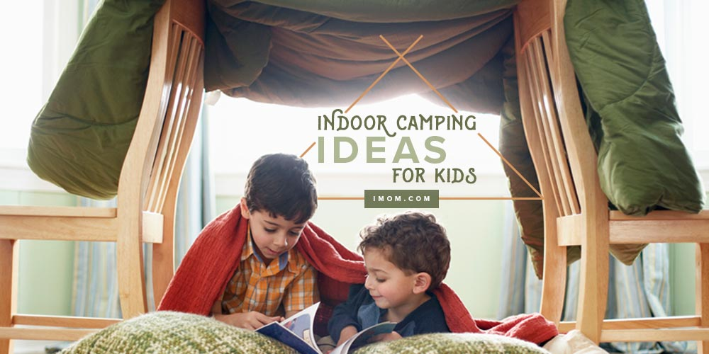 Indoor Camping Ideas For Kids Imom