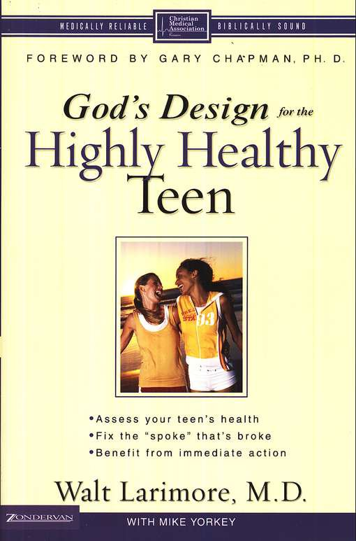 God's Design for the Highly Healthy Teen