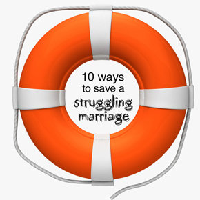 Ways to save a struggling marriage