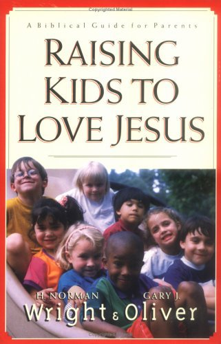 Raising Kids to Love Jesus