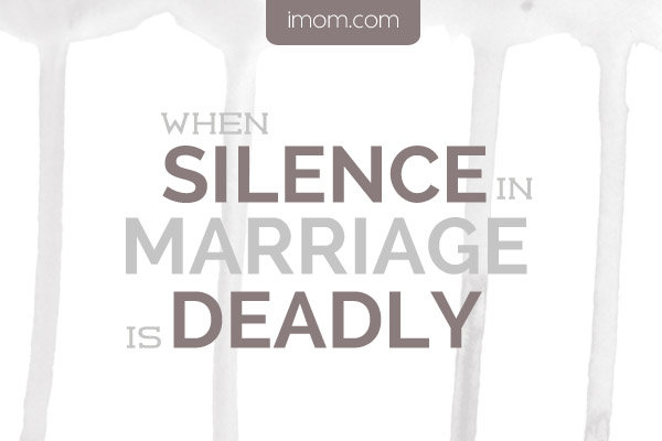 when silence in marriage is deadly