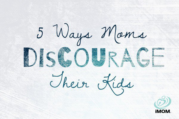 ways moms discourage their kids