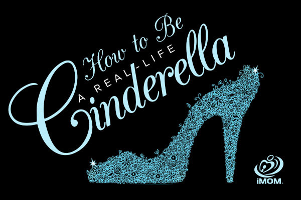 how to be a reallife cinderella imom