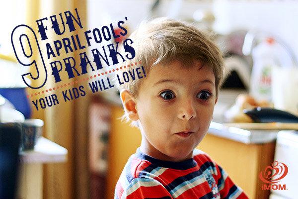9 Fun April Fools Pranks Your Kids Will Love Imom