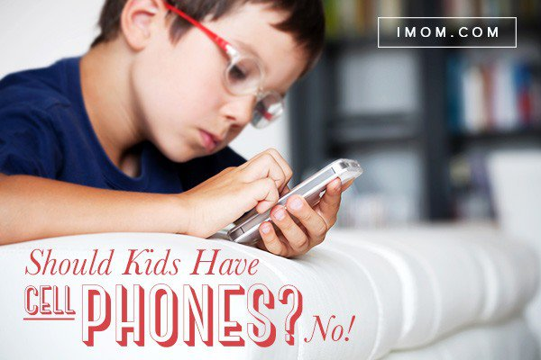 Should Kids Have Cell Phones No Imom