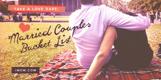 Take a love dare married couples bucket list imom for Love it or list it are they married