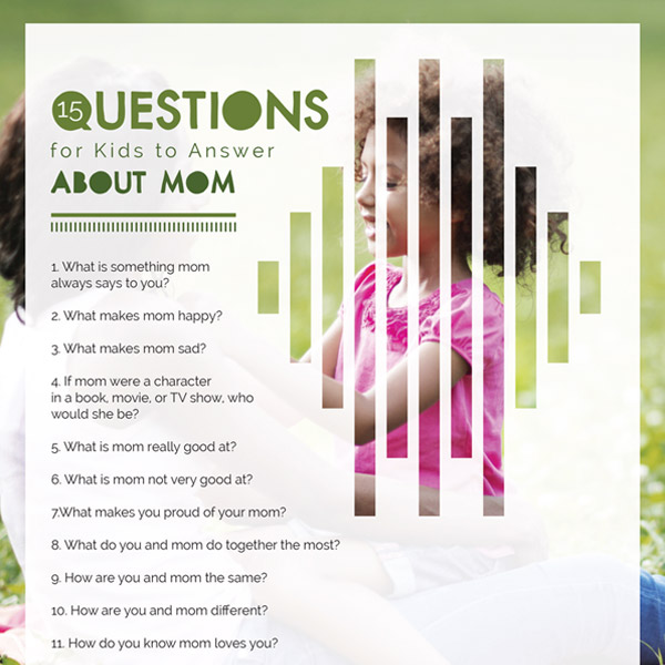 15 Questions For Kids To Answer About Mom Imom
