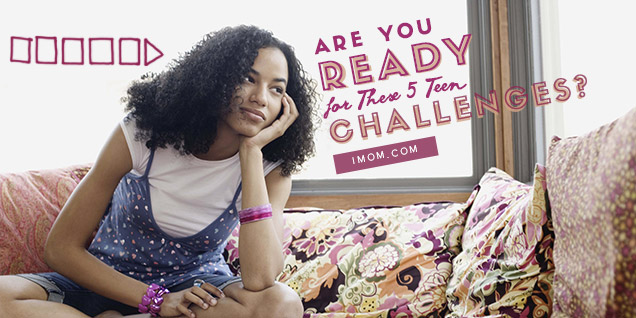 Are You Ready For These 5 Teen Challenges Imom