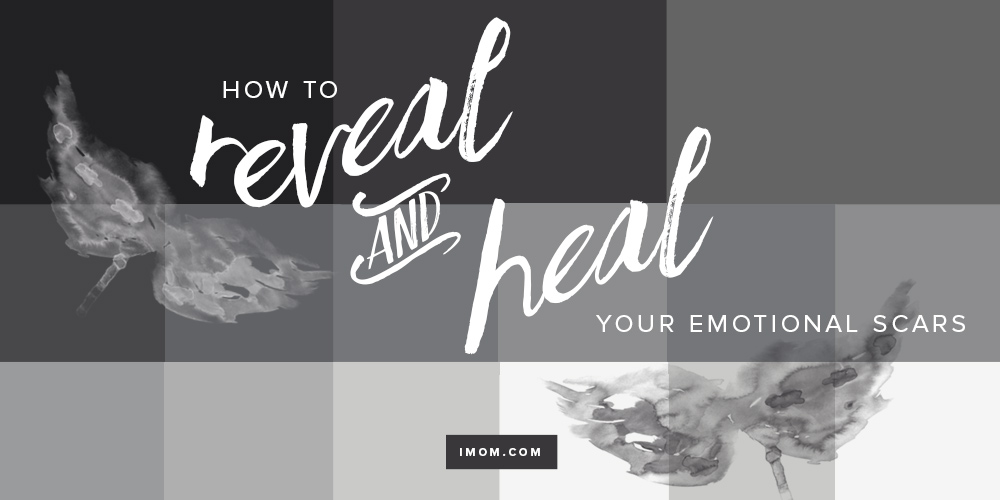 How To Reveal And Heal Your Emotional Scars Imom