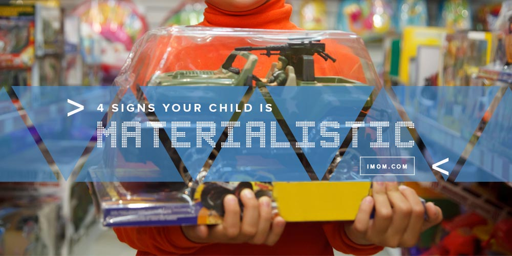 signs your child is materialistic imom