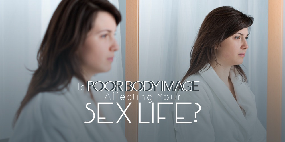 Is Poor Body Image Affecting Your Sex Life Imom