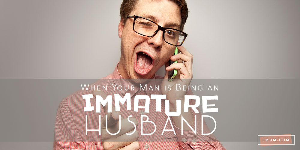 3 Easy Solutions For When Your Man Is Being An Immature