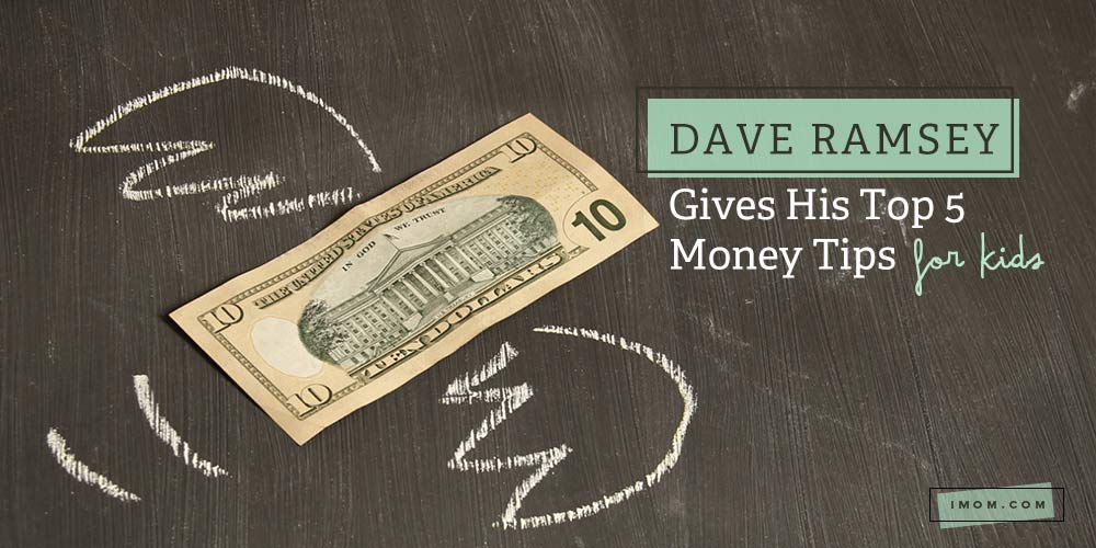 Dave Ramsey Gives His Top 5 Money Tips for Kids iMom