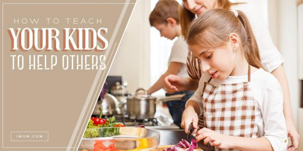 How To Teach Your Kids To Help Others Imom