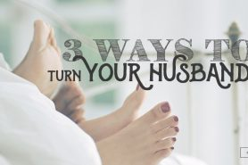 how to turn your husband on