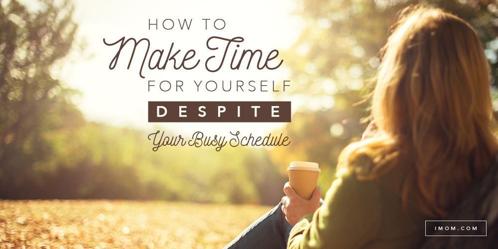 How To Make Time For Yourself Despite Your Busy Schedule