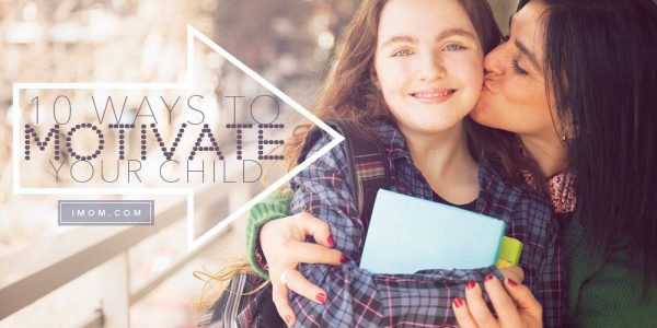 10 Ways To Motivate Your Child Imom