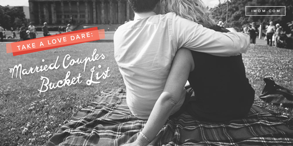 Take a Love Dare Married Couples Bucket List iMom