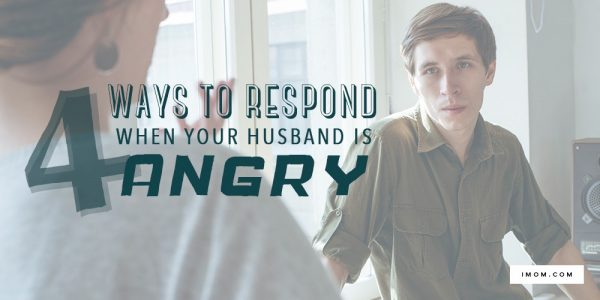 ways to respond when your husband is angry imom