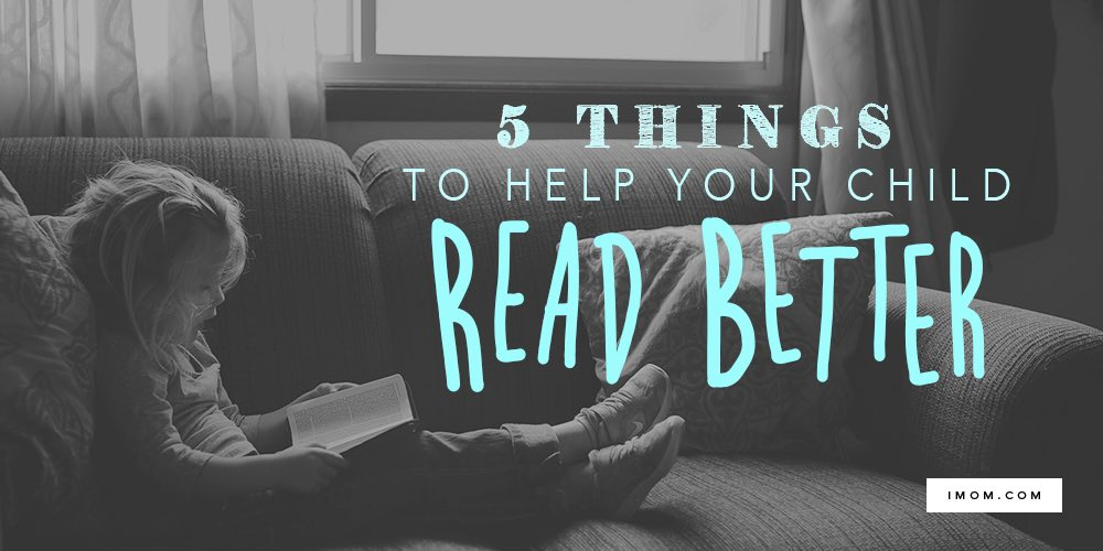 5 Things You Can Do To Help Your Child Read Better Imom