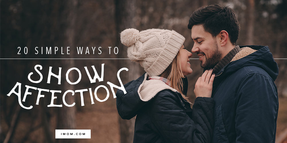 20 Simple Ways to Show Affection in Marriage - iMom
