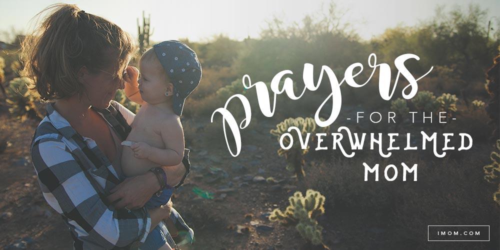 5 Prayers For The Overwhelmed Mom Imom
