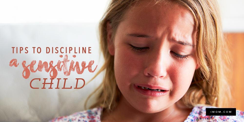 Tips to Discipline a Sensitive Child - iMom