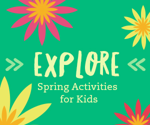 Spring Activities for Kids!